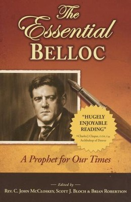 The Essential Belloc: A Prophet for Our Times - eBook  -     By: Scott Bloch