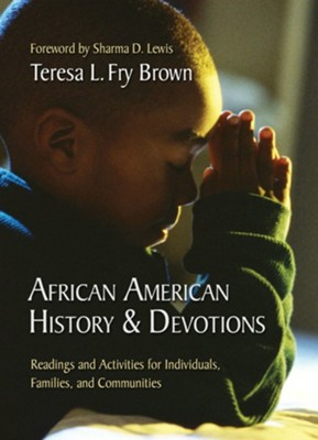 African American History and Devotions: Readings and Activities for Individuals, Families, and Communities  -