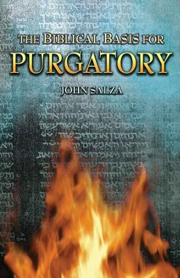 The Biblical Basis for Purgatory - eBook  -     By: John Salza