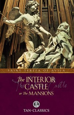 The Interior Castle: Or the Mansions - eBook  -     Edited By: Benedict Zimmerman     Translated By: Benedictines of Stanbrook     By: St. Teresa of Avila