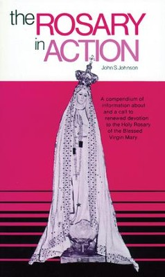 The Rosary in Action - eBook  -     By: John S. Johnson