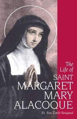 The Life of St. Margaret Mary Alacoque - eBook  -     By: Emile Bougaud