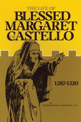 The Life of Blessed Margaret of Castello: 1287-1320 - eBook  -     By: William R. Bonniwell