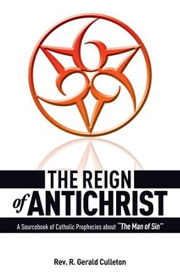 The Reign of Antichrist - eBook  -     By: R. Gerald Culleton