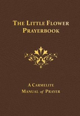 The Little Flower Prayerbook: A Carmelite Manual of Prayer - eBook  -     Edited By: Albert H. Dolan     By: Albert H. Dolan(ED.) & Columba Downey