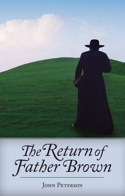 The Return of Father Brown: 44 New Mystery Stories Featuring G.K. Chesterton's Incomparable Priest-Detective - eBook  -     By: John Peterson