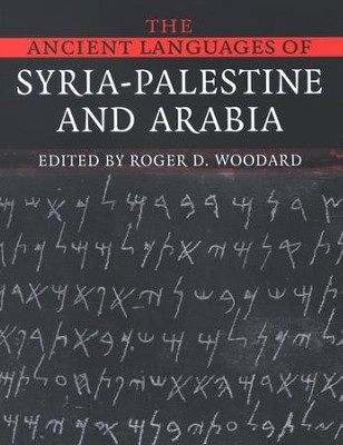 The Ancient Languages of Syria-Palestine and Arabia  -     Edited By: Roger D. Woodward     By: Roger D. Woodward, ed.