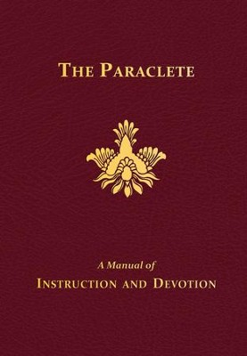 The Paraclete: A Manual of Instruction and Devotion - eBook  -     By: Father Marianus Fiege O.M.CAP