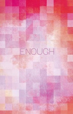 Enough (Stonecroft Conversations Series)   -