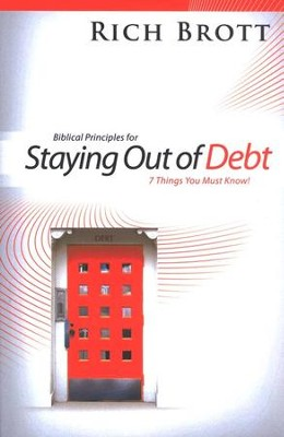 Biblical Principles for Staying Out of Debt: 7 Things You Must Know!  -     By: Rich Brott