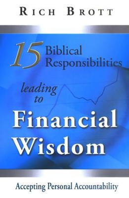 15 Biblical Responsibilities Leading to Financial Wisdom  -     By: Rich Brott