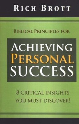 Biblical Principles for Achieving Personal Success: 8 Critical Insights You Must Discover!  -     By: Rich Brott