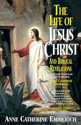 The Life of Jesus Christ and Biblical Revelations: From the Visions of Blessed Anne Catherine Emmerich - eBook  -     By: Anne Catherine Emmerich