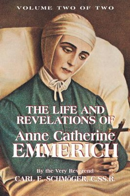 The Life and Revelations of Anne Catherine Emmerich: Book 2 - eBook  -     By: Carl E. Schmoger