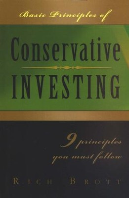 Basic Principles of Conservative Investing: 9 Principles You Must Follow!  -     By: Rich Brott