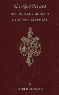 The New Revised Jesus, Mary, Joseph Novena Manual - eBook  -     By: Father Stedman