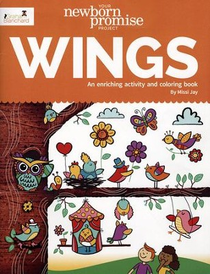 Your Newborn Promise Project Wings: An Enriching Activity and Coloring Book  -     By: Missi Jay