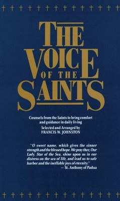 The Voice of the Saints: Counsels from the Saints to Bring Comfort and Guidance in Daily Living - eBook  -     By: Francis W. Johnston