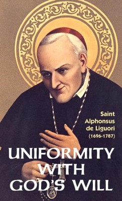 Uniformity with God's Will - eBook  -     By: Alphonsus Liguori
