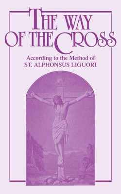 The Way of the Cross: According to the Method of St. Alphonsus Liguori - eBook  -