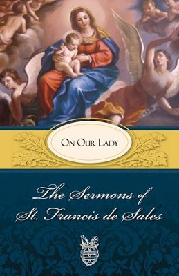The Sermons of St. Francis de Sales: On Prayer (volume I) - eBook  -     Edited By: Lewis S. Fiorelli     By: Saint Francis De Sales