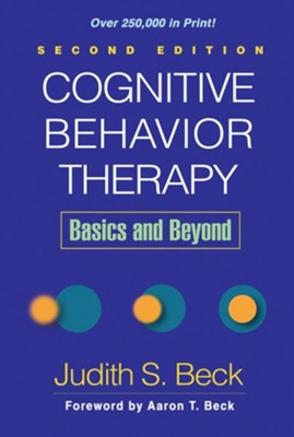 Cognitive Behavior Therapy, 2nd edition: Basics and Beyond  -     By: Judith S. Beck