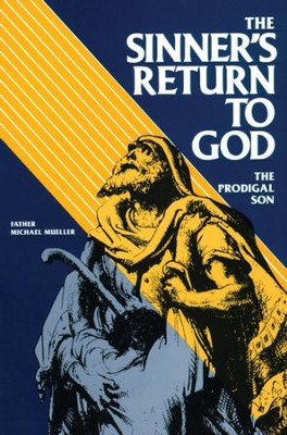 The Sinner's Return To God: The Prodigal Son - eBook  -     By: Michael Mueller