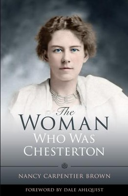 The Woman Who Was Chesterton - eBook  -     By: Nancy Carpentier Brown