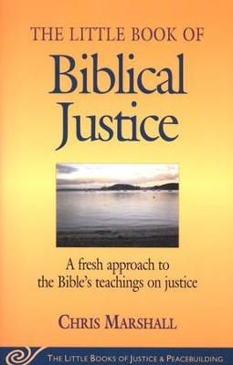 The Little Book of Biblical Justice  -     By: Chris Marshall
