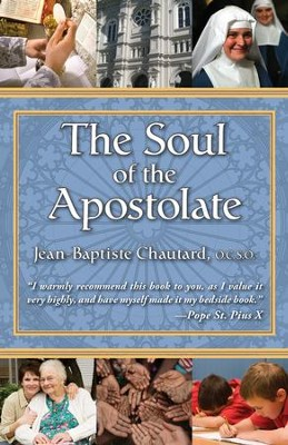 The Soul of the Apostolate - eBook  -     By: Jean-Baptiste Chautard O.C.S.O.