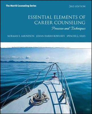 Essential Elements of Career Counseling: Processes and Techniques (Revised)  -     By: Norman E. Amundson