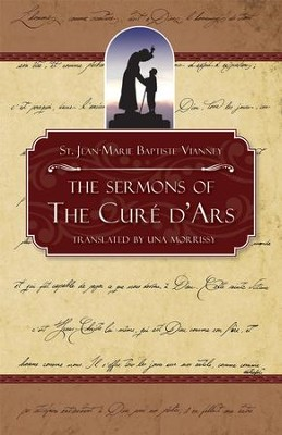 The Sermons of the Cure of Ars - eBook  -     Translated By: Una Morrissy     By: St. Jean-Marie Baptiste Vianney