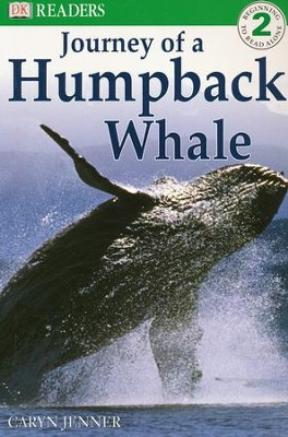DK Readers, Level 2: Journey of a Humpback Whale     -     By: Caryn Jenner