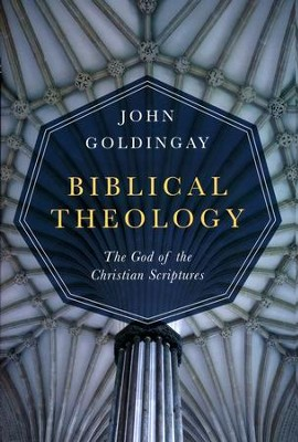 Biblical Theology: The God of the Christian Scriptures  -     By: John Goldingay