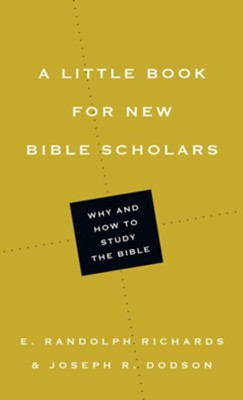 A Little Book for New Bible Scholars  -     By: E. Randolph Richards, Joseph R. Dodson