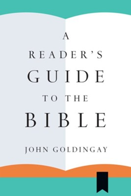 A Reader's Guide to the Bible  -     By: John Goldingay