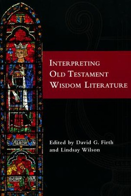 Interpreting Old Testament Wisdom Literature  -     By: David G. Firth, Lindsay Wilson