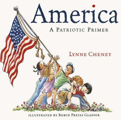 America: A Patriotic Primer   -     By: Lynne Cheney