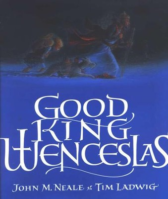 Good King Wenceslas  -     By: John Neale