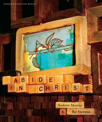 Growing Disciples: Abide in Christ, Member Book  -     By: Andrew Murray, Bo Stevens