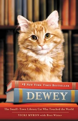 Dewey the Library Cat: A True Story - eBook  -     By: Vicki Myron, Bret Witter, Steve James