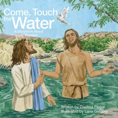 Come, Touch the Water: A Storybook About Jesus' Baptism (Pkg of 5)  -     By: Daphna Flegal