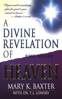 A Divine Revelation of Heaven   -     By: Mary K. Baxter