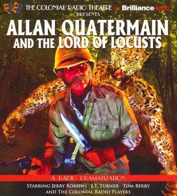 Alan Quartermain and the Lord of Locusts - A Radio Dramatization  -     Narrated By: Jerry Robbins, The Colonial Radio Players     By: Clay Griffith, Susan Griffith