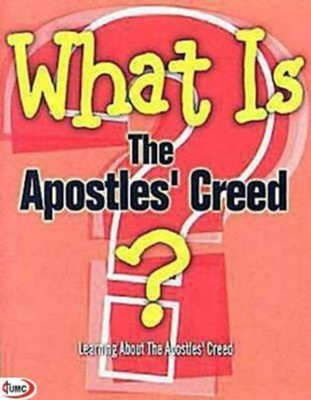 What Is the Apostles' Creed?: Learning About the Apostles' Creed from a United Methodist Perspective (Pkg of 5)  -