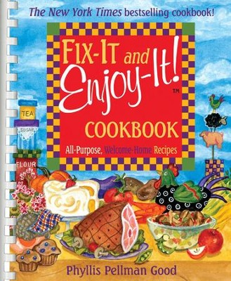Fix-It and Enjoy-It Cookbook: All Purpose, Welcome-home Recipes  -     By: Phyllis Pellman Good