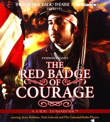 Stephen Crane's The Red Badge of Courage: A Radio Dramatization  -     Narrated By: Jerry Robbins, The Colonial Radio Players     By: Stephen Crane