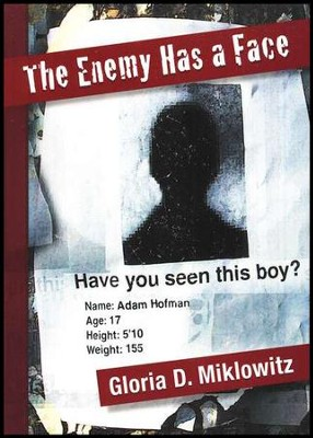 The Enemy Has a Face              -     By: Gloria D. Miklowitz