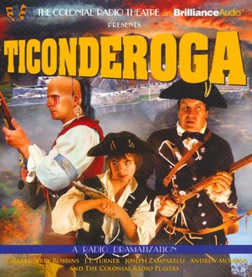 Ticonderoga: A Radio Dramatization  -     Narrated By: J.T. Turner, The Colonial Radio Players     By: Jerry Robbins