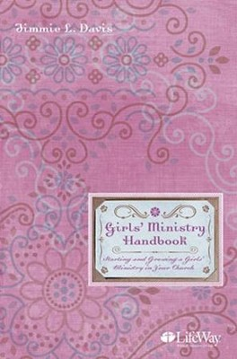 Girls' Ministry Handbook   -     By: Jimmie Davis